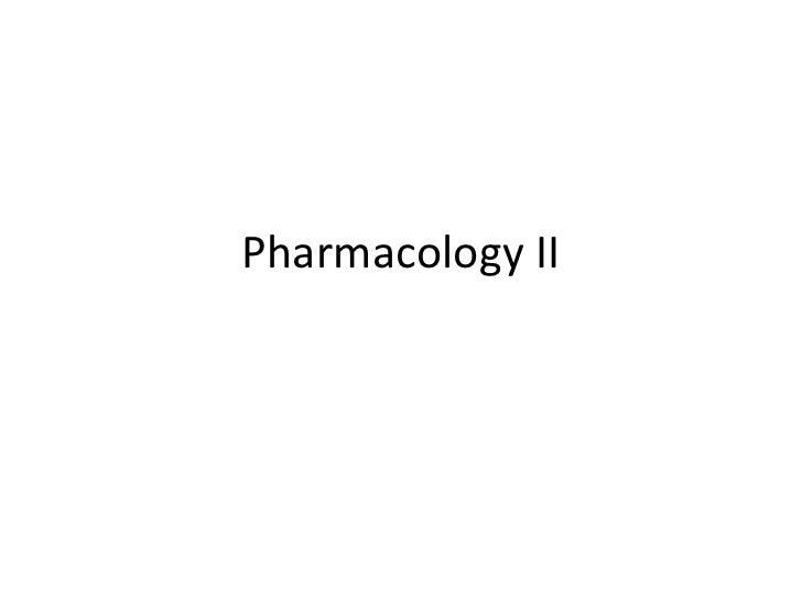 Pharmacology II