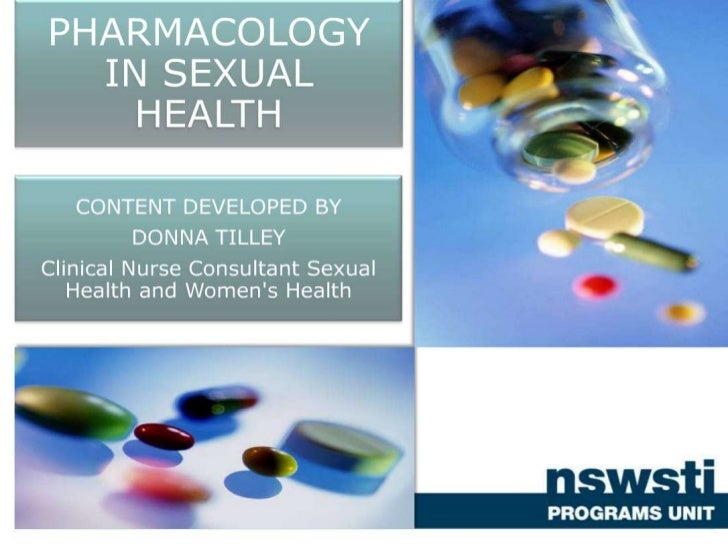PHARMCOLOGY IN SEXUAL HEALTH    PHARMACOLGY IN SEXUALThis topic focuses on the knowledge required to safely           HEAL...