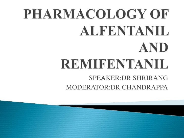 Pharmacology of alfentanil and remifentanil