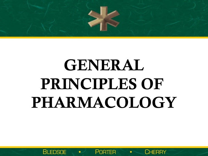 GENERAL PRINCIPLES OFPHARMACOLOGY