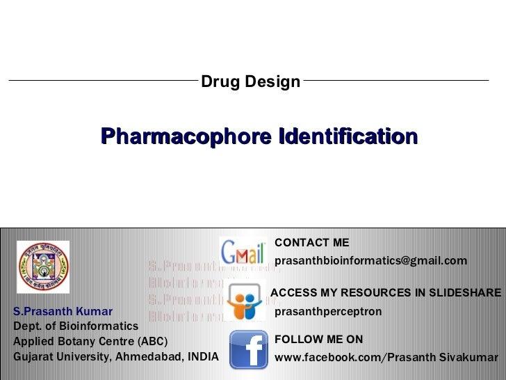 S.Prasanth Kumar, Bioinformatician Drug Design Pharmacophore Identification S.Prasanth Kumar, Bioinformatician S.Prasanth ...