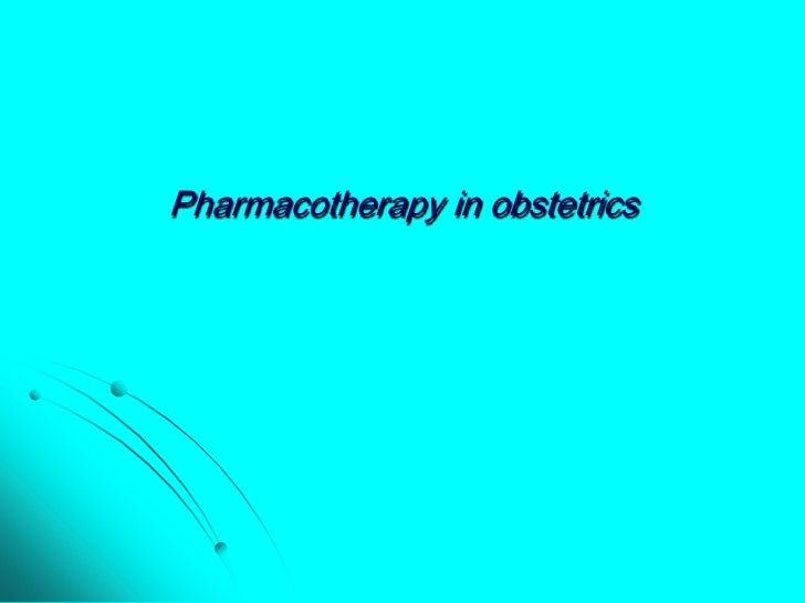 Pharmacotherapy in obstetrics