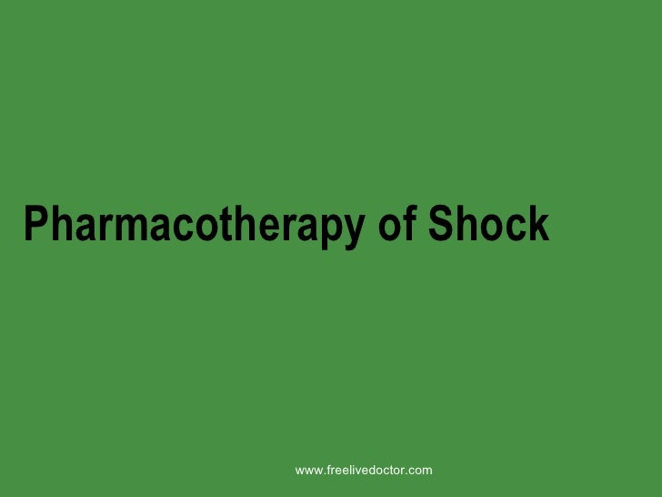 Pharmacotherapy of Shock www.freelivedoctor.com