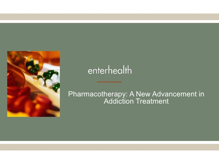 Pharmacotherapy: A New Advancement in Addiction Treatment