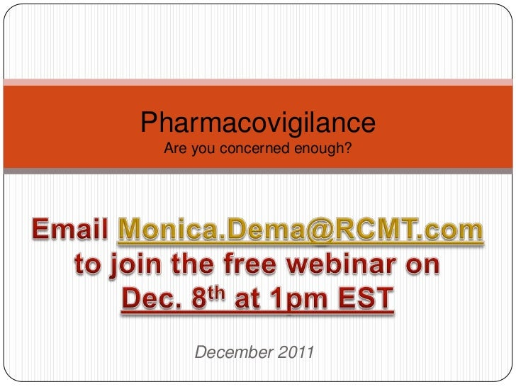Pharmacovigilance Are you concerned enough?    December 2011