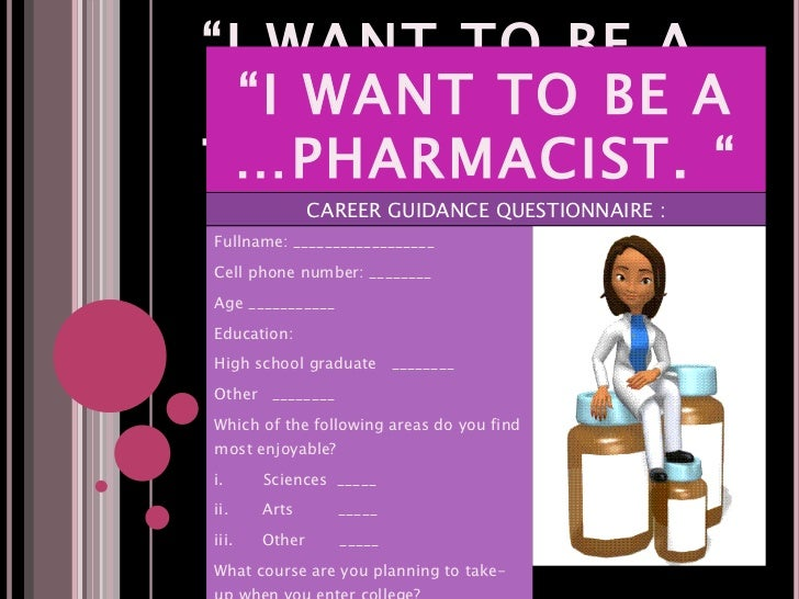 I want to be a pharmacist?