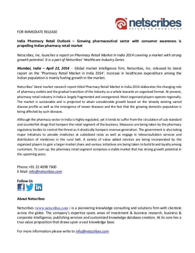 FOR IMMEDIATE RELEASE India Pharmacy Retail Outlook – Growing pharmaceutical sector with consumer awareness is propelling ...