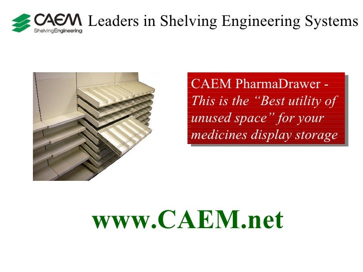 """Leaders in Shelving Engineering Systems  CAEM  PharmaDrawer  -  This is the """"Best utility of unused space"""" for your medici..."""
