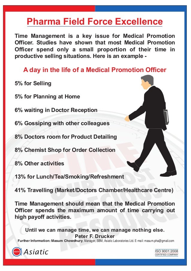 Pharma Field Force ExcellenceTime Management is a key issue for Medical PromotionOfficer. Studies have shown that most Med...