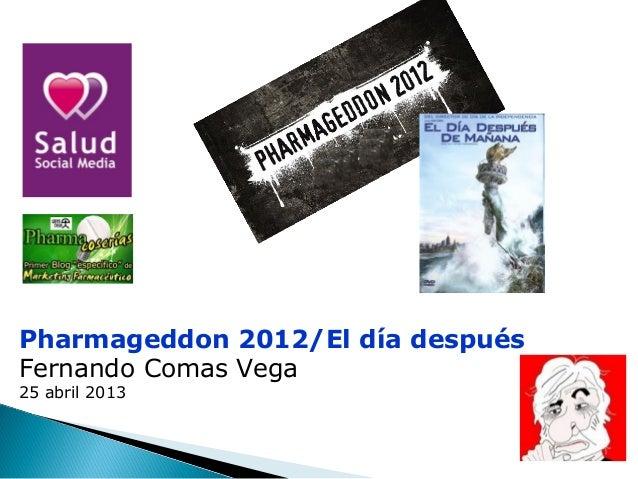 Pharmageddon 2012/El día despuésFernando Comas Vega25 abril 2013