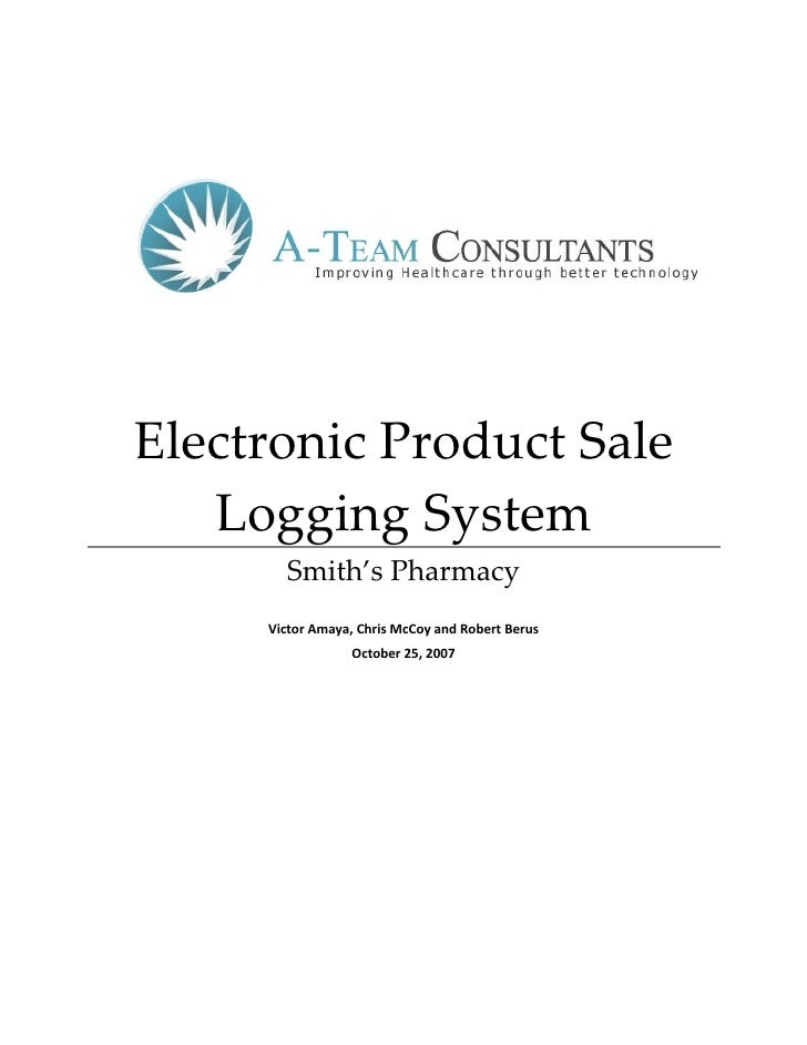Electronic Product Sale    Logging System        Smith's Pharmacy      Victor Amaya, Chris McCoy and Robert Berus         ...