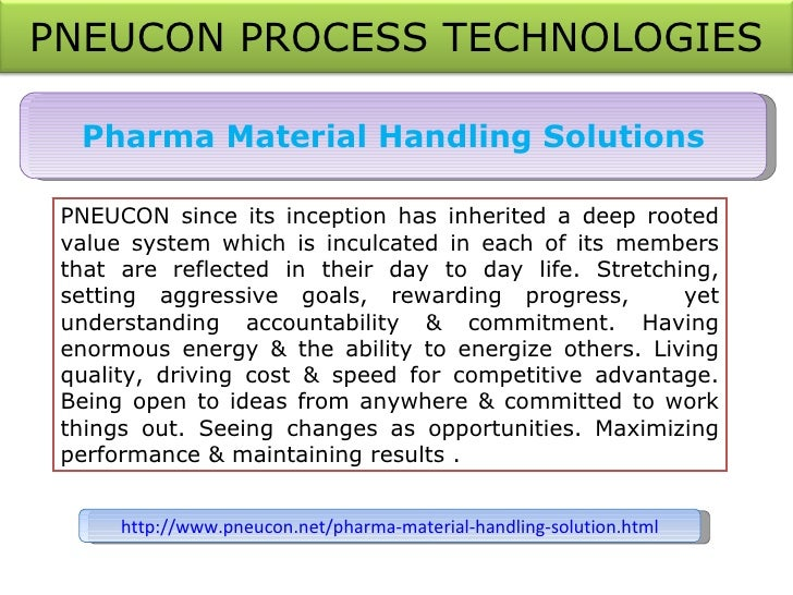 Pharma Material Handling Solutions PNEUCON since its inception has inherited a deep rooted value system which is inculcate...
