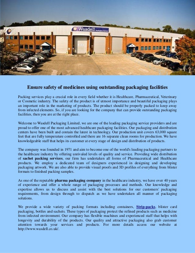 Ensure safety of medicines using outstanding packaging facilities Packing services play a crucial role in every field whet...