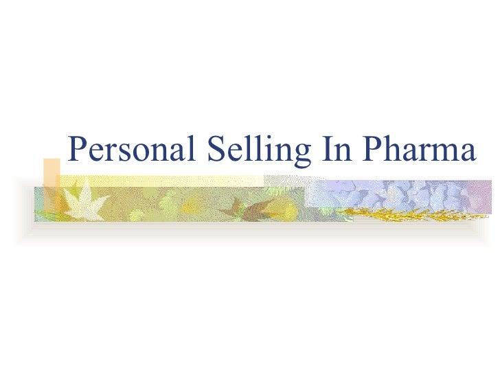 Personal Selling In Pharma