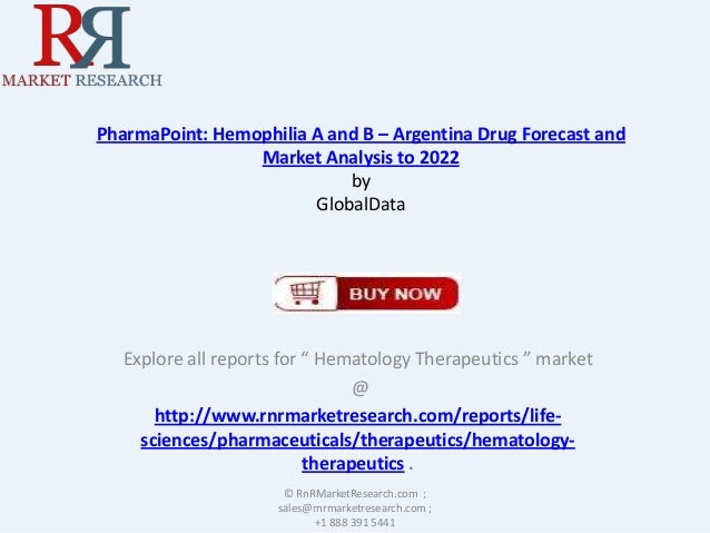 PharmaPoint: Hemophilia A and B – Argentina Drug Forecast and Market Analysis to 2022 by GlobalData  Explore all reports f...