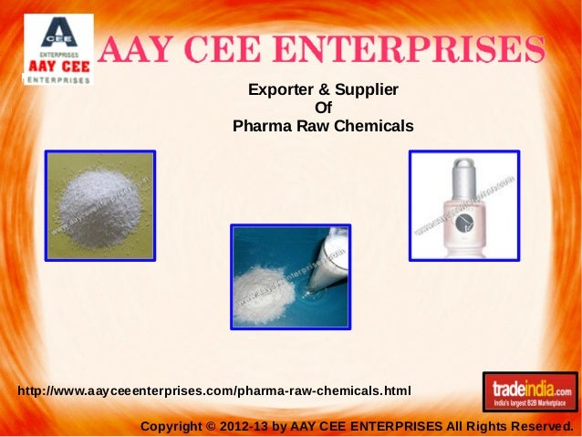 Exporter & Supplier Of Pharma Raw Chemicals  http://www.aayceeenterprises.com/pharma-raw-chemicals.html Copyright © 2012-1...