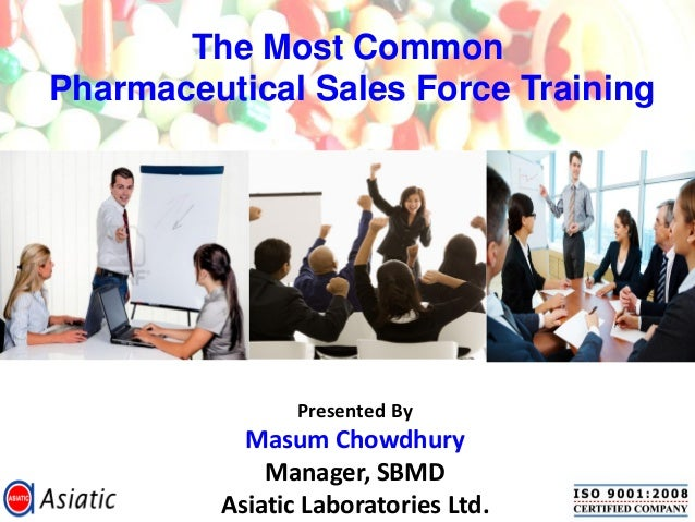 Presented ByMasum ChowdhuryManager, SBMDAsiatic Laboratories Ltd.The Most CommonPharmaceutical Sales Force Training