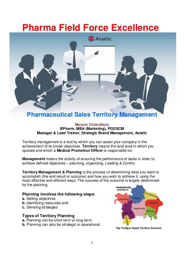 1Pharma Field Force ExcellencePharmaceutical Sales Territory ManagementMasum ChowdhuryBPharm, MBA (Marketing), PGDSCMManag...