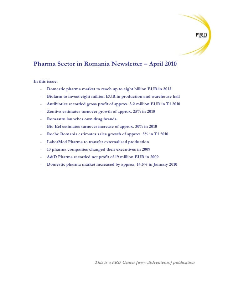 Pharma Sector in Romania Newsletter – April 2010  In this issue:    -   Domestic pharma market to reach up to eight billio...