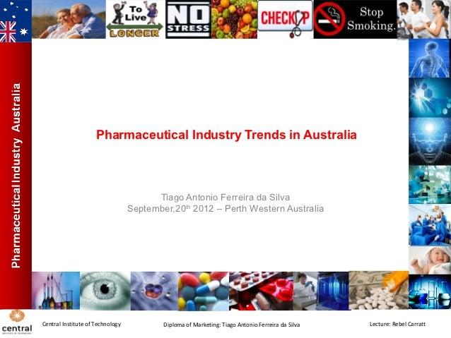 Pharmaceutical Industry Trends in Australia                                        Tiago Antonio Ferreira da Silva        ...