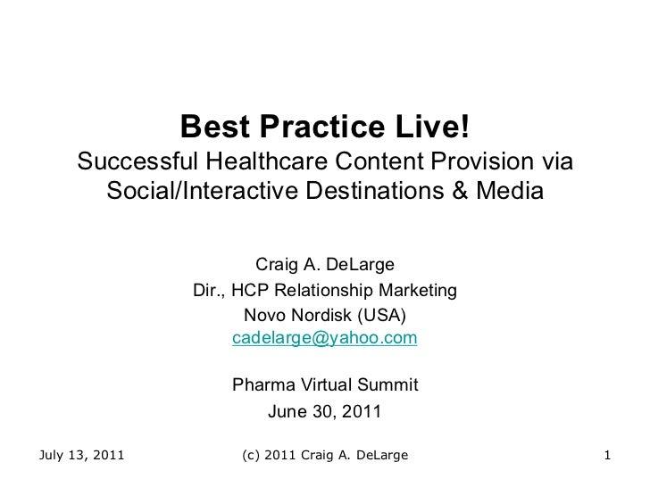 Best Practice Live!     Successful Healthcare Content Provision via       Social/Interactive Destinations & Media         ...