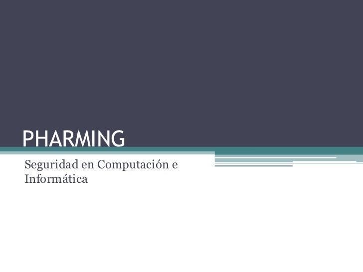 PHARMING<br />Seguridad en Computación e Informática<br />