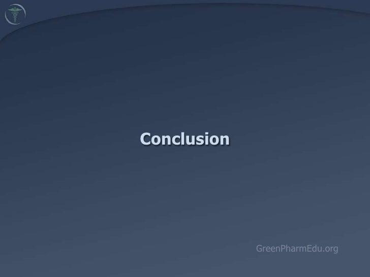 Conclusion<br />GreenPharmEdu.org<br />