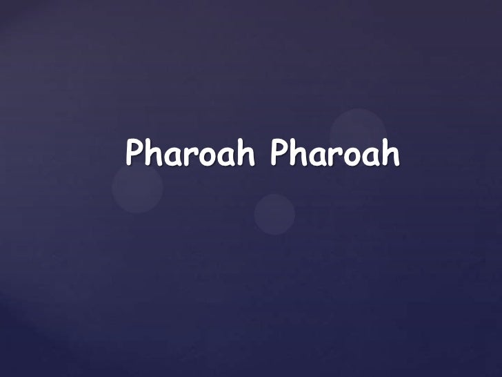 Pharoah Pharoah