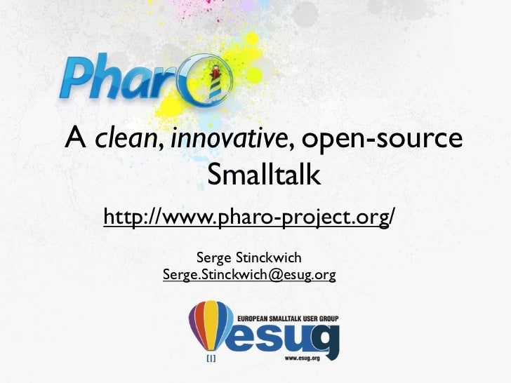 Pharo, an innovative and open-source Smalltalk