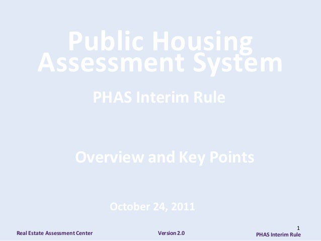 Public Housing        Assessment System                            PHAS Interim Rule                      Overview and Key...