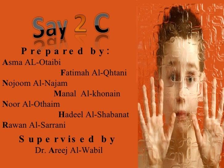 Prepared by: A sma AL-Otaibi F atimah Al-Qhtani  N ojoom Al-Najam  M anal  Al-khonain  N oor Al-Othaim  H adeel Al-Shabana...