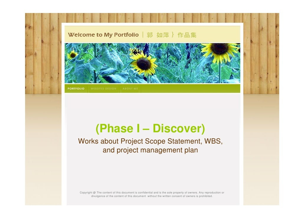 (Phase I – Discover)Works about Project Scope Statement, WBS,       and project management planCopyright @ The content of ...