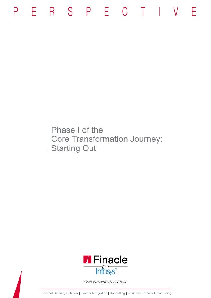 Phase I of the        Core Transformation Journey:        Starting Out     Universal Banking Solution System Integration C...
