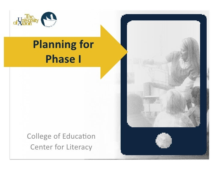 Planning for       Phase I College of Educa-on  Center for Literacy