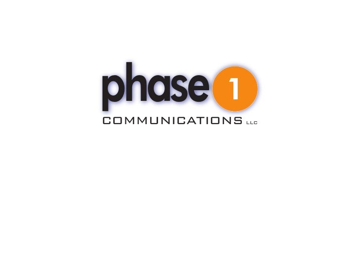 phase         1 communications llc