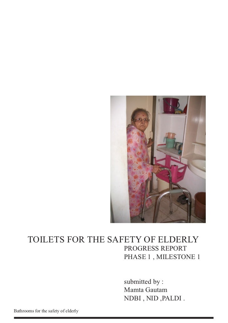 TOILETS FOR THE SAFETY OF ELDERLY                                      PROGRESS REPORT                                    ...