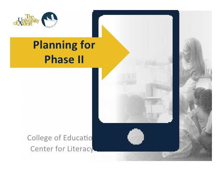 Planning for      Phase II College of Educa-on  Center for Literacy