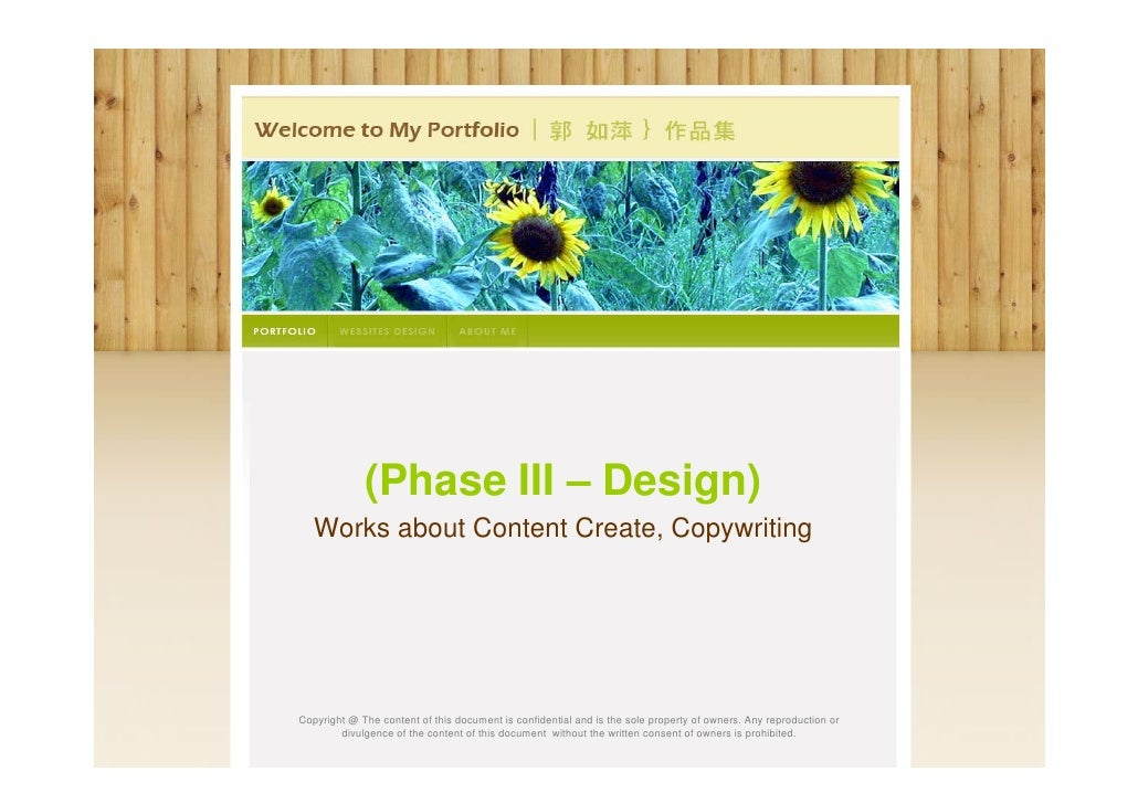 (Phase III – Design)   Works about Content Create, CopywritingCopyright @ The content of this document is confidential and...