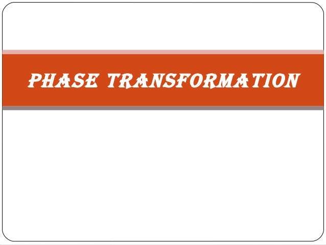 Phase transformation edited.ppt1