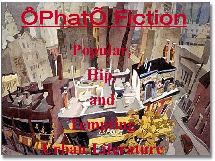 Popular,  Hip,  and  Tempting  Urban Literature   ' Phat' Fiction