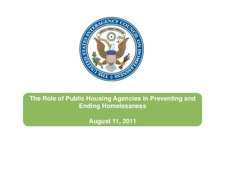 The Role of Public Housing Agencies in Preventing and                Ending Homelessness                  August 11, 2011