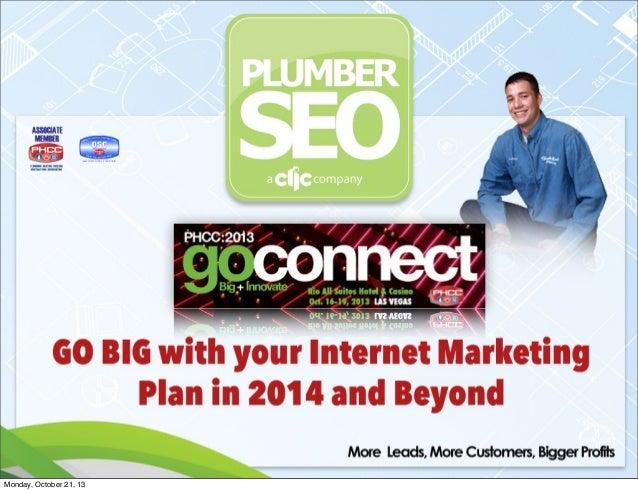 Your 2013 Internet Marketing Plan  Monday, October 21, 13