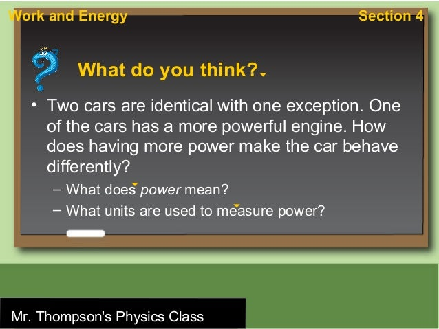 Work and Energy                                    Section 4              What do you think?    • Two cars are identical w...