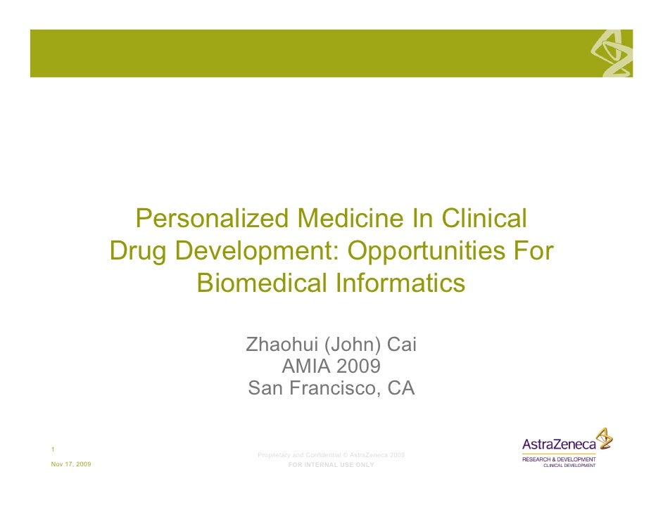 Personalized Medicine In Clinical                Drug Development: Opportunities For                      Biomedical Infor...