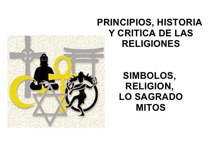 PRINCIPIOS, HISTORIA  Y CRITICA DE LAS RELIGIONES SIMBOLOS,  RELIGION,  LO SAGRADO MITOS