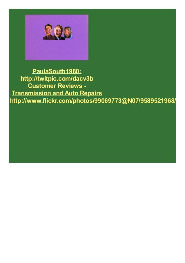 PaulaSouth1980: http://twitpic.com/dacv3b Customer Reviews - Transmission and Auto Repairs http://www.flickr.com/photos/99069773@N07/9589521968/