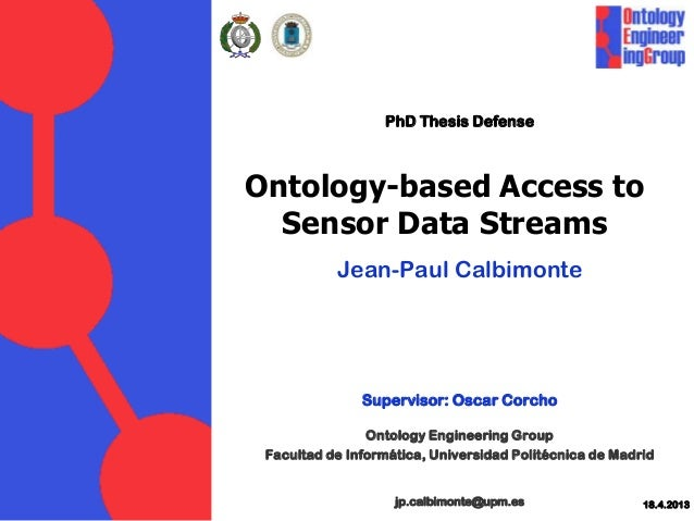 Ontology-based Access toSensor Data StreamsJean-Paul CalbimonteSupervisor: Oscar CorchoOntology Engineering GroupFacultad ...