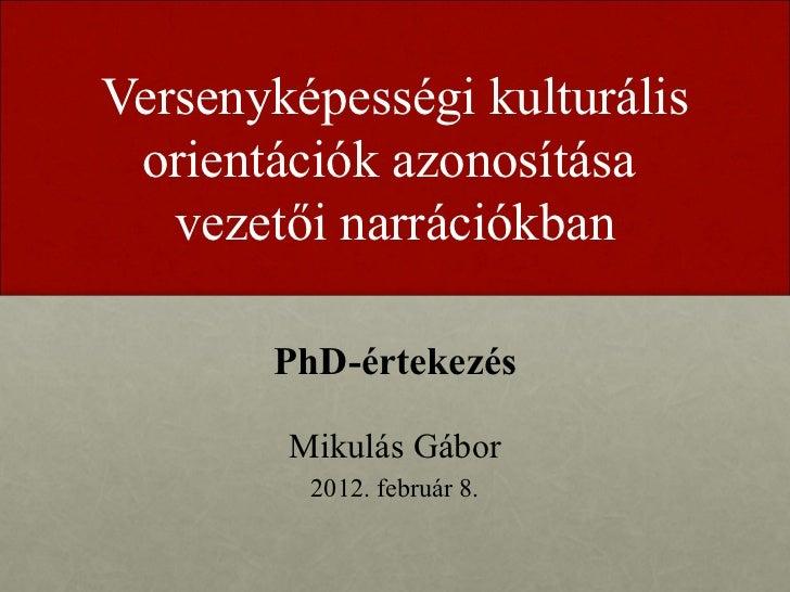 Versenyképességi kulturális orientációk azonosítása   vezetői narrációkban       PhD-értekezés        Mikulás Gábor       ...
