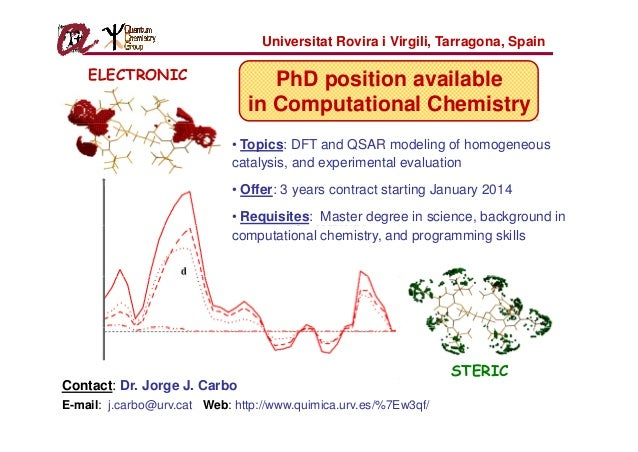 A PhD position is available in Computational Chemistry at the Universitat Rovira i Virgili (URV), Tarragona, Spain.