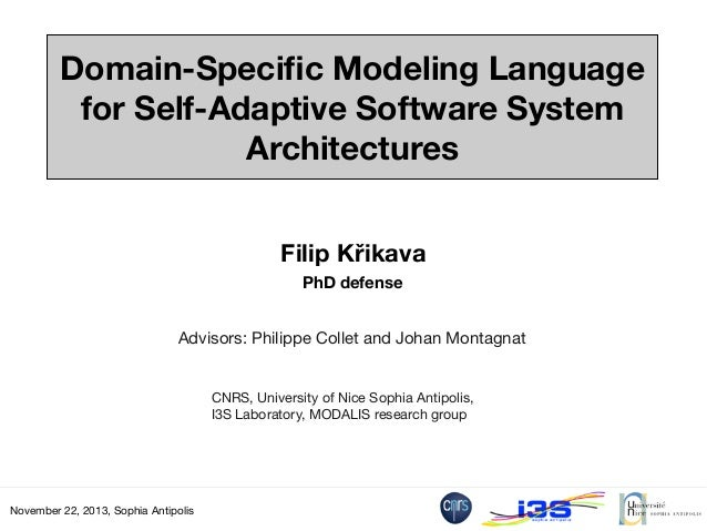 Domain-Specific Modeling Language for Self-Adaptive Software System Architectures Filip Křikava PhD defense Advisors: Phili...